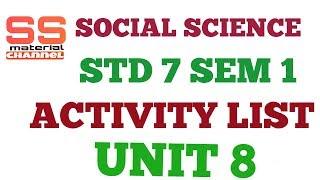 social science activity std 7 sem 1 unit 8 ppt list video in gujarati