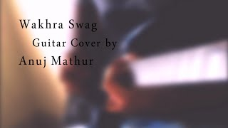 Wakhra Swag || Guitar Cover || Badshah & Navv Inder || Punjabi song