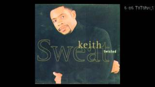 Keith Sweat  - Twisted- (G-Mix) (Freestyle By @RealGbig)