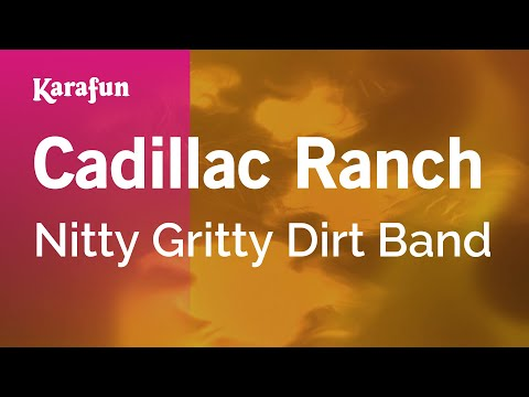 Karaoke Cadillac Ranch - Nitty Gritty Dirt Band *