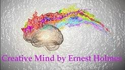Creative Mind by Ernest Shurtleff Holmes ( Complete )