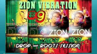 ZION VIBRATION #9 ✶DROP & ROOTS SESSION SEPTEMBER 2016✶➤ By DJ O. ZION