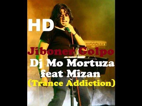 Dj Mo Mortuza feat Mizan || Jiboner Golpo Ache || Trance Addiction