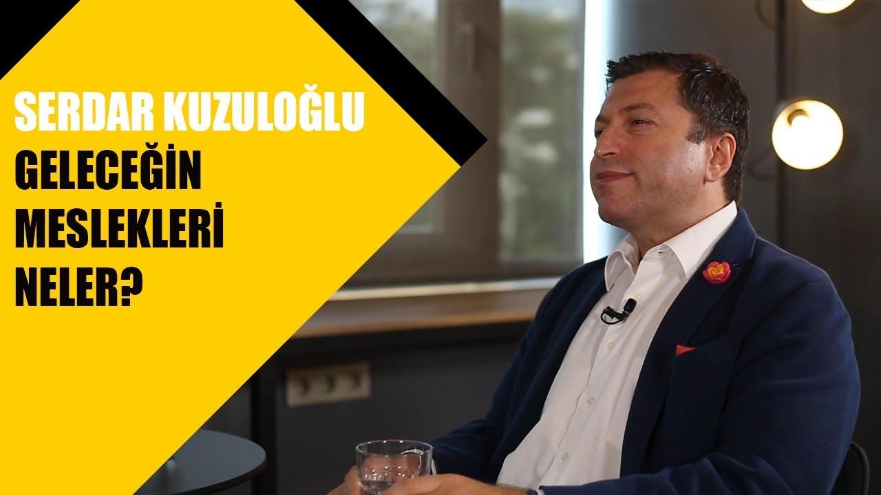 Download 13  Serdar Kuzuloğlu'na göre geleceğin meslekleri neler?