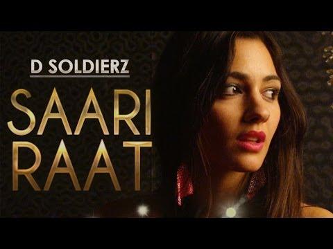 SAARI RAAT FULL VIDEO SONG   D SOLDIERZ   NEW PUNJABI SONG 2013