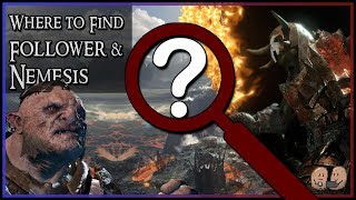 HOW TO FIND YOUR FOLLOWER  NEMESIS Spoiler Free  Shadow of War
