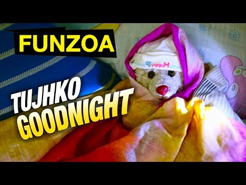 तुझको गुडनाईट | Tujhko Goodnight | Try Not To Laugh At this Funny Goodnight Wishing Funzoa Mimi Song