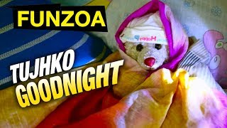 तुझको गुडनाईट   Tujhko Goodnight   Try Not To Laugh At this Funny Goodnight Wishing Funzoa Mimi Song