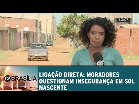 Ligação Direta: Moradores questionam insegurança em Sol Nascente