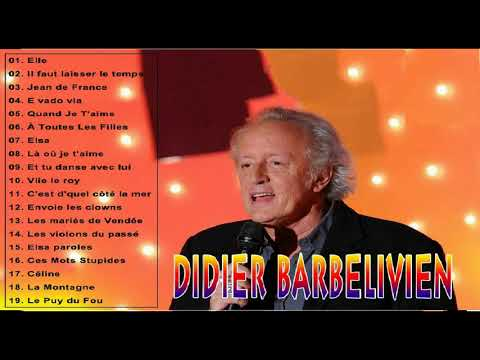 Didier Barbelivien Best of 2018 - Didier Barbelivien Les Plus Belles Chanson