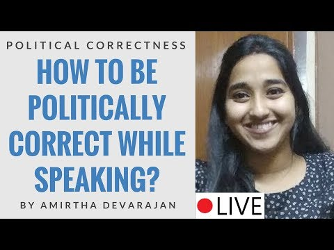 Political Correctness: How To Be Politically Correct While Speaking? By Amirtha Devarajan