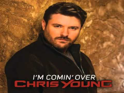 [ DOWNLOAD MP3 ] Chris Young - I'm Comin' Over