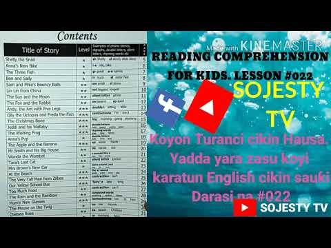 Koyon Turanci cikin Hausa. Yadda yara zasu koyi karatun English (Reading Comprehension for Kids)#022 from YouTube · Duration:  13 minutes 42 seconds