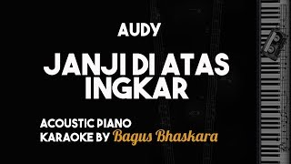 Download Mp3 Audy - Janji Di Atas Ingkar  Piano Karaoke Backing Track With Lyrics On Screen