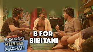 Weekend Machan | EP #2 - B for Biriyani | an Ondraga Web Series