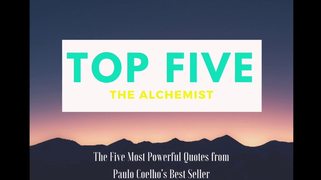 Powerful Quotes Top Five 5 Most Powerful Quotes From The Alchemist  Youtube