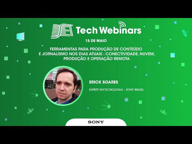 SET Tech Webinars: Melhores Momentos - Sony - Jornalismo nos dias atuais (15/05/2020)