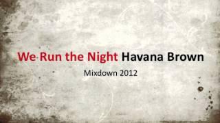 Havana Brown - We Run the Night (MOS edit)