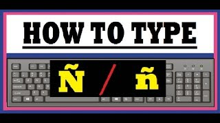 How To Type The Letter Ñ On Keyboard