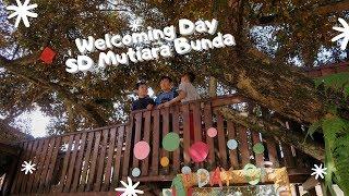 Welcoming Day SD Mutiara Bunda