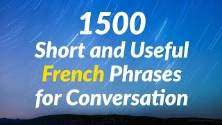1500 Short and Useful French Phrases for Conversation