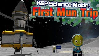 KSP: Today we Conquer the Mun! - Science Mode Playthrough (ft. Making History DLC)