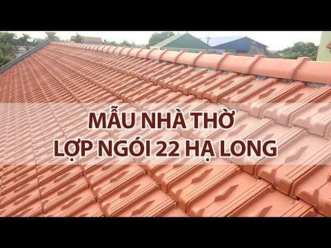 Ngói 22v/m Viglacera Hạ Long Lợp Mái Nhà Thờ | Gạch Ngói Hạ Long | Www.gachngoihalong.vn