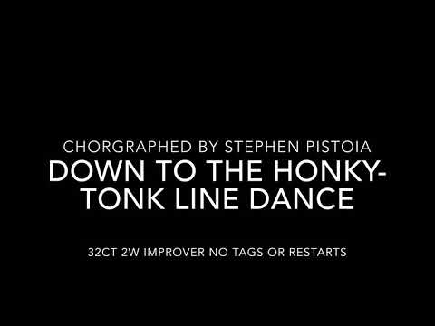 DOWN TO THE HONKY TONK LINE DANCE