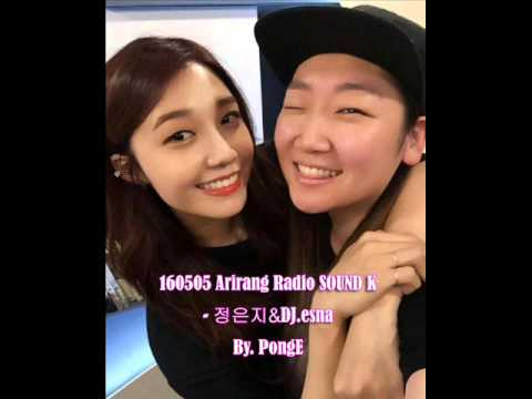 160505 Arirang Radio SOUND K 정은지 DJ esna