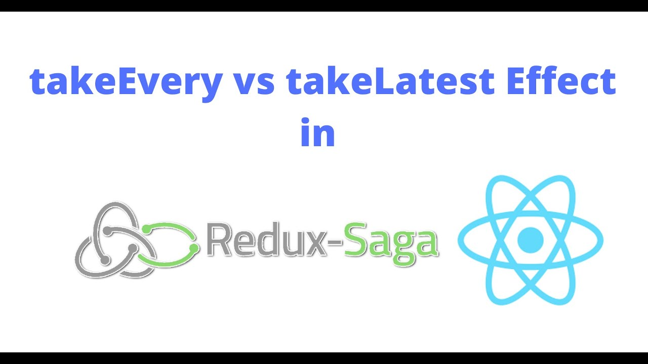 takeEvery vs takeLatest Effect in Redux Saga