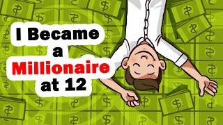 How I Made Lots Of Money At Age 12