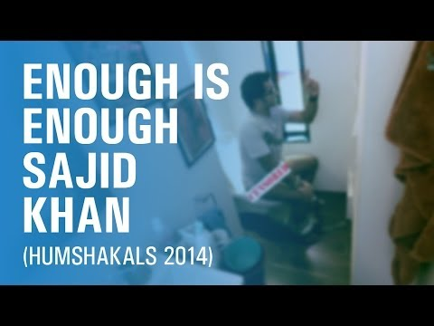 SnG: Enough Is Enough Sajid Khan [Humshakals 2014]