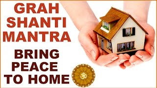 GRAH-SHANTI / HOME-PEACE MANTRA: FOR PEACE, PROSPERITY & POSIT…