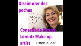 Dissimuler des poches grâce aux conseils de Patrick Lorentz ,maquilleur Estee Lauder