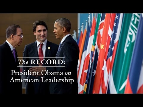 The Record: President Obama on 8 Years of American Leadership in the World