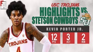 Kevin Porter Jr. USC vs Stetson - Highlights | 11.14.18 | 12 Pts, Monster DUNK!