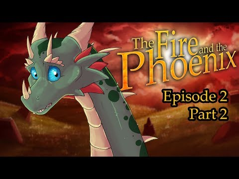 "The Fire and the Phoenix - Episode 2: ""Fallen Ash"" [Part 2]"