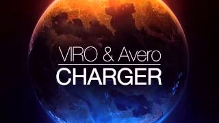 VIRO & Avero - Charger (Original Mix)