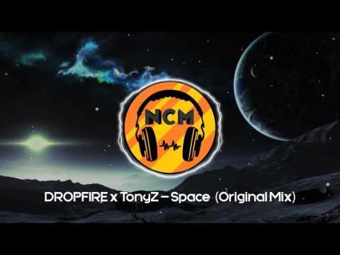 DROPFIRE x TonyZ - Space (Original Mix) [No Copyright]