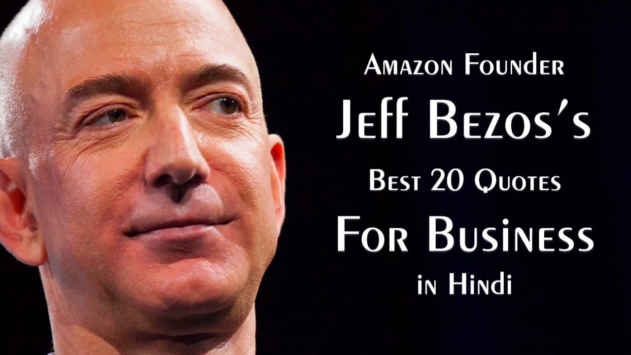 Top 20 Jeff Bezos Quotes In Hindi The Founder Ceo Of Amazon Com
