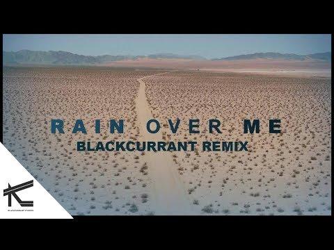 Rain Over Me (Blackcurrant Remix)