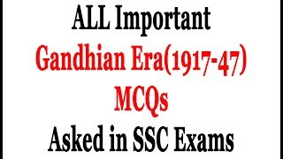 Important MCQ of Gandhian Era (1917-1947) Asked In SSC Exams