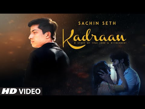 kadraan-(full-song)-sachin-seth-|-arjit-|-jass-pannu-|-latest-punjabi-songs-2019