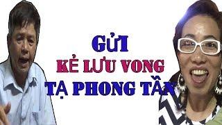 Gửi Cô Tạ Phong Tần    Kẻ Hiện Đang Sống Lưu Vong Tại Mỹ Có Nhiều Hoạt Động Chống Việt Nam