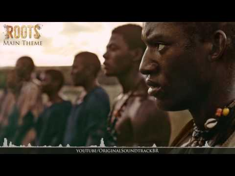 Roots Soundtrack - Main Theme (2016)