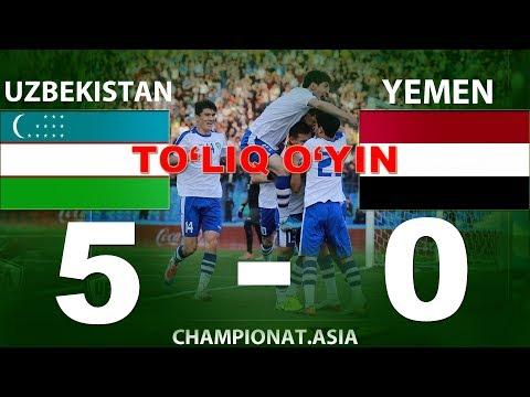 UZBEKISTAN 5-0 YEMEN  (To'liq O'yin) O'zbekiston Vs Yaman (10.10.019)