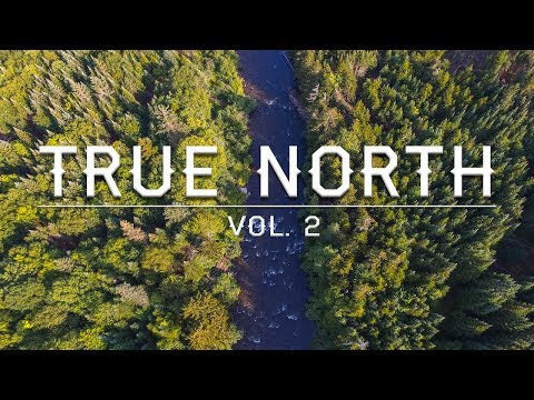 TRUE NORTH VOL. 2 | Fly Fishing the Great North Woods