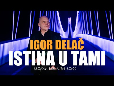 IGOR DELAČ - ISTINA U TAMI (OFFICIAL VIDEO) 2019.