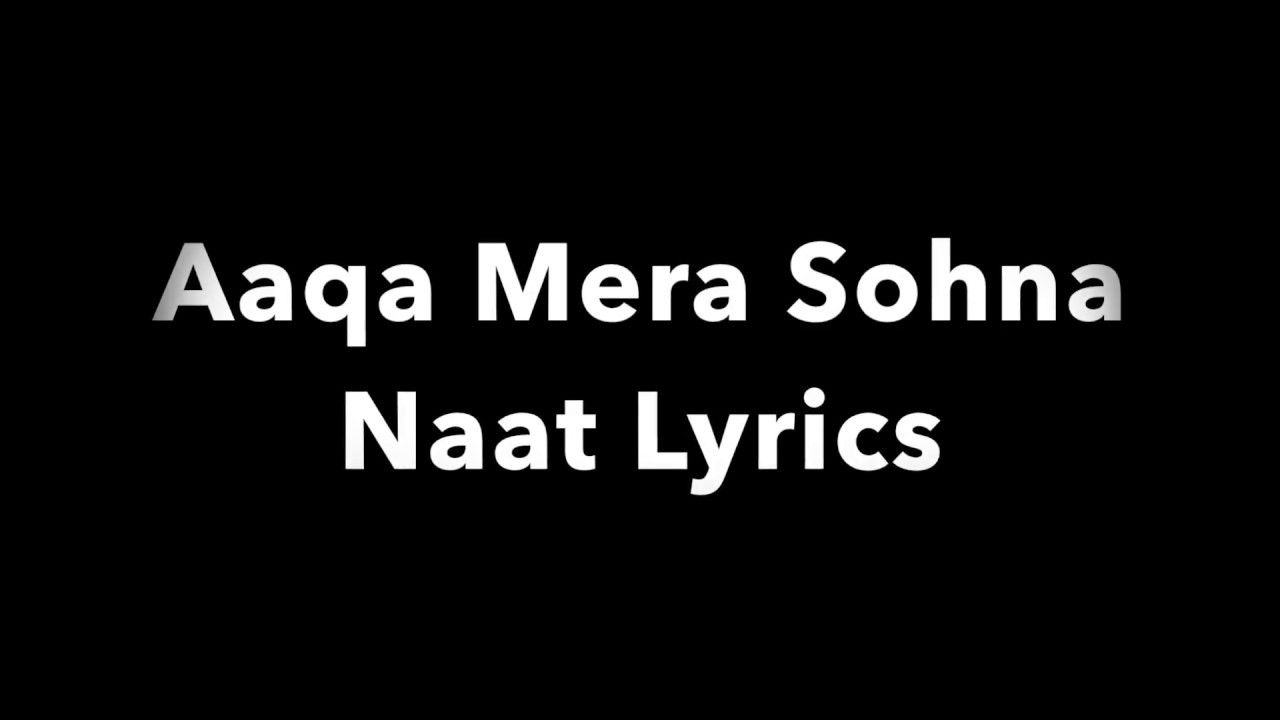 Download Aaqa Mera sohna Naat Lyrics