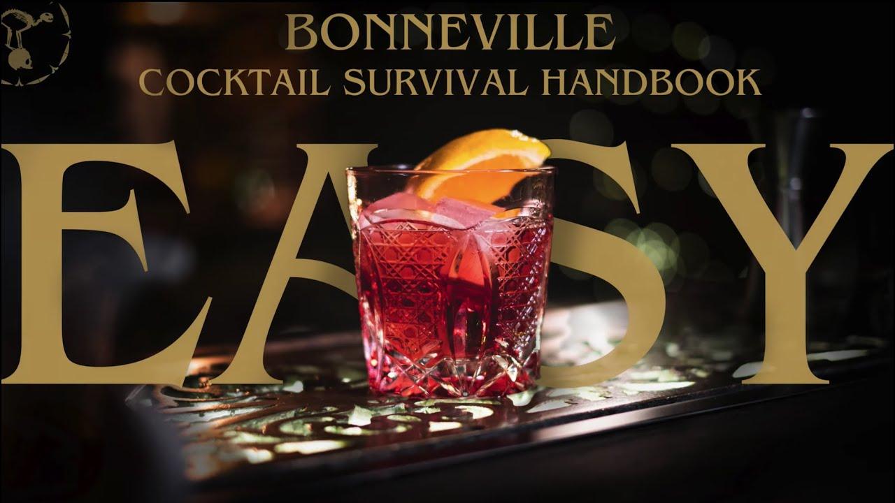 5 EASY COCKTAILS - The Bonneville Cocktail Survival Handbook Part 1
